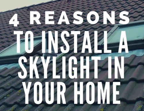 Four Reasons to Install a Skylight in Your Home