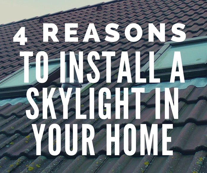 4 Reasons to install a skylight in your home